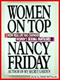 Women on Top: How Real Life Has Changed Women's Sexual Fantasies (0671648446) by Nancy Friday