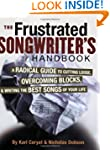 The Frustrated Songwriter's Handbook:...