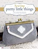 Sewing Pretty Little Things (Design Originals)