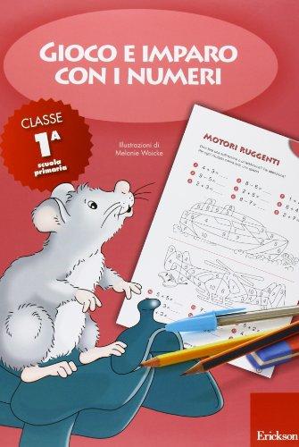 Gioco e imparo con i numeri Quaderno Per la 1 classe elementare PDF