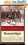 Romantrilogie: Mit Feuer und Schwert...