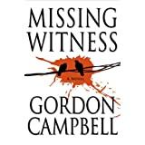 Missing Witness ~ Gordon Campbell