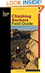 Climbing Anchors Field Guide (How To...