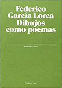 Garcia Lorca: Dibujos Como Poemas: 9788493679378: Amazon.com: Books