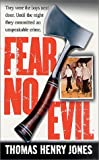 img - for By Henry Thomas Jones Fear No Evil (St. Martin's True Crime Library) (1st First Edition) [Mass Market Paperback] book / textbook / text book