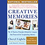 Creative Memories: The 10 Timeless Principles Behind the Company That Pioneered the Scrapbooking Industry | Cheryl Lightle