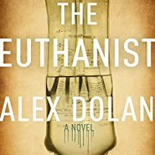 The Euthanist Audiobook by Alex Dolan Narrated by Mhari Sandoval