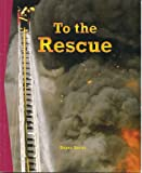 To the Rescue (Newbridge Discovery Links, Nonfiction Guided Reading, Set B)