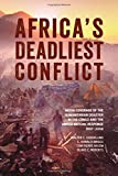 img - for Africa s Deadliest Conflict: Media Coverage of the Humanitarian Disaster in the Congo and the United Nations Response, 1997 2008 book / textbook / text book