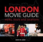 London Movie Guide: Walks, Tours and...