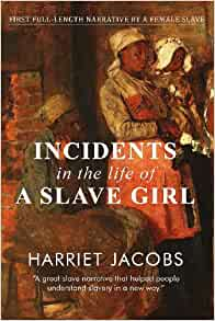 a review of harriet jacobs incidents in the life of a slave girl Childhood, page 1: read incidents in the life of a slave girl, by author harriet jacobs page by page, now free, online.