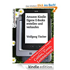 Amazon Kindle: Eigene E-Books erstellen und verkaufen
