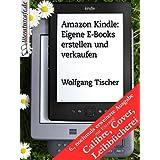 """Amazon Kindle: Eigene E-Books erstellen und verkaufenvon """"Wolfgang Tischer"""""""