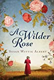 A Wilder Rose: A Novel (kindle edition)