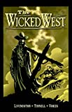 The Wicked West Volume 1 (v. 1)
