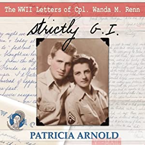 Strictly G.I.: The WWII Letters of Cpl. Wanda M. Renn | [Patricia Arnold]