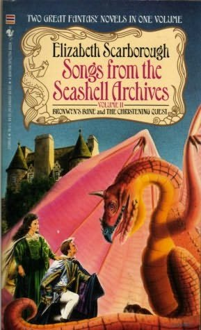Songs from the Seashell Archives Vol. II:  Bronwyn's Bane / The Christening Quest, Elizabeth Ann Scarborough