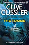 Clive Cussler The Tombs: FARGO Adventures #4