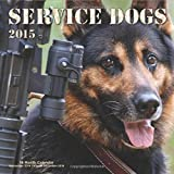 Service Dogs 2015: 16-Month Calendar September 2014 through December 2015