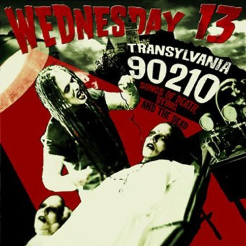 Transylvania 90210 - Songs of Death, Dying and The Dead by Wednesday 13 (2005-04-10)
