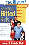 Parenting Gifted Kids: Tips for Raisi...
