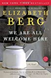 We Are All Welcome Here: A Novel
