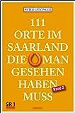 111 Orte im Saarland, die man gesehen haben muß Band 2