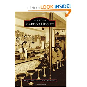 Madison Heights (Images of America) by Margene Ann Scott and Roslyn Fay Yerman