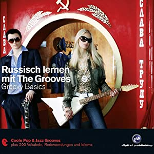 Russisch lernen mit The Grooves. Groovy Basics Hörbuch