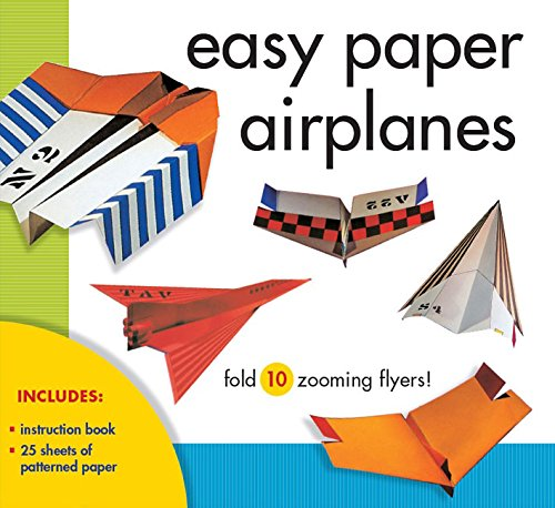 Easy Paper Airplanes: Fold 10 zooming flyers!