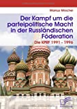 img - for Der Kampf um die parteipolitische Macht in der Russl ndischen F deration: Die KPRF 1991 - 1996 (German Edition) book / textbook / text book