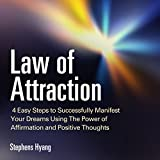 img - for Law of Attraction: 4 Easy Steps to Successfully Manifest Your Dreams Using the Power of Affirmation and Positive Thoughts, The Secret to Money, Love, Weight Loss and More book / textbook / text book