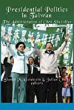 img - for Presidential Politics in Taiwan: The Administration of Chen Shui-bian book / textbook / text book