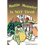 Mattie Monster is NOT Tired (Funny Bedtime Stories) ~ Anne J. Emerick