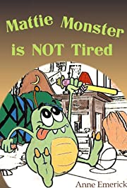 Mattie Monster is NOT Tired (Funny Bedtime Stories)