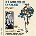 Les Fourberies de Scapin Performance Auteur(s) :  Molière Narrateur(s) : Claude Rich, Louis de Funès, François Périer, Sophie Desmarets, Jean Desailly