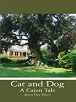 Cat and Dog A Cajun Tale