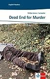 Dead End for Murder: Englische Lekt�re f�r das 3. Lernjahr (Niveau A2) (English Edition)