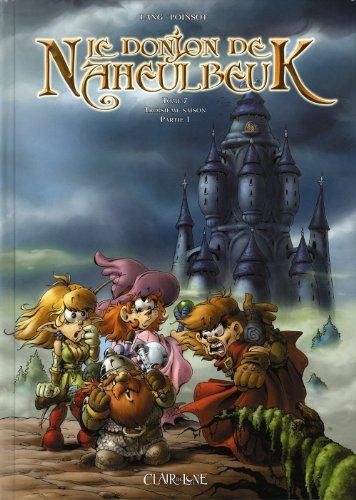 Le Donjon de Naheulbeuk (7) : Le Donjon de Naheulbeuk, t7. troisième saison, partie 1