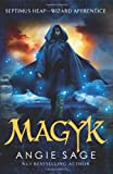 Angie Sage Magyk: Septimus Heap Book 1 (Rejacketed)