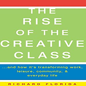 The Rise of The Creative Class Audiobook