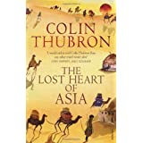 The Lost Heart Of Asiaby Colin Thubron
