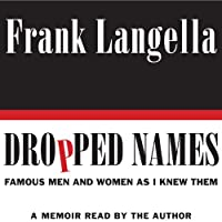 Dropped Names: Famous Men and Women As I Knew Them (       UNABRIDGED) by Frank Langella Narrated by Frank Langella