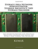 Storage Area Network Administrator, Storage Architect, SAN Storage Engineer: Job Interview Bottom Line Practical Questions, Answers and advice for acing a SAN Storage job interview