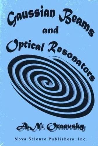 Gaussian Beams and Optical Resonators (Horizons in World Physics)
