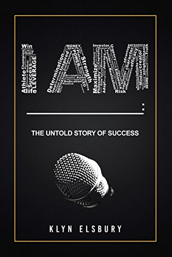 I Am _______: The Untold Story Of Success by Klyn Elsbury ebook deal