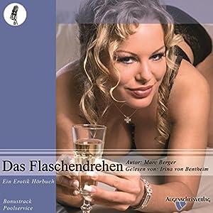Das Flaschendrehen. Ein Erotikhörbuch Hörbuch