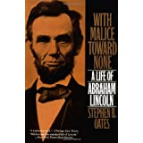 With Malice toward None: The Life of Abraham Lincolnby Stephen B. Oates