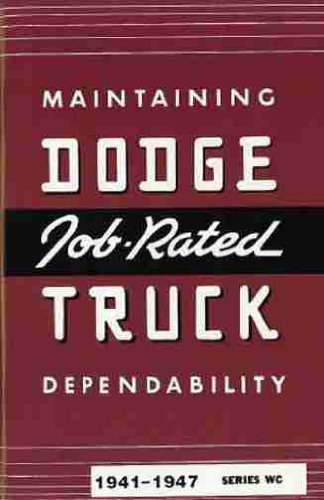 "1941 1942 1946 1947 Dodge Truck & Pickup Owners Instruction & Operating Manual - Guide For ""Wc"" Series Job Rated Trucks, Gas And Diesel Trucks, Power Wagon, Stake, Forward Control. 41 42 46 47"