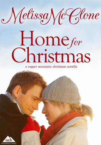 Home For Christmas (A Copper Mountain Christmas) by Melissa McClone